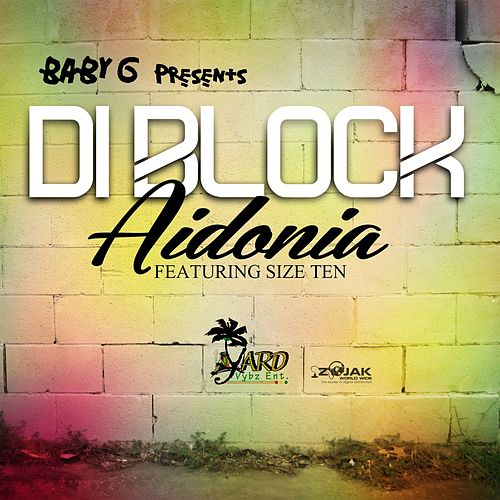 Di Block (Feat. Size Ten) - Single by Aidonia