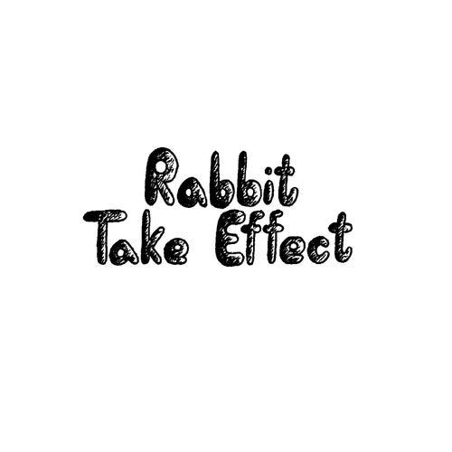 Take Effect by Rabbit