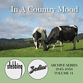 Zodiac Archive Series, Vol. 11: In a Country Mood (1945-1956) by Various Artists