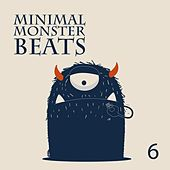 Minimal Monster Beats, Vol. 6 by Various Artists