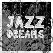 Jazz Dreams by Various Artists