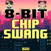 Play & Download 8 Bit Chip Swang by 8 Bit Universe | Napster