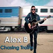 Play & Download Chasing Trains by Alex B | Napster