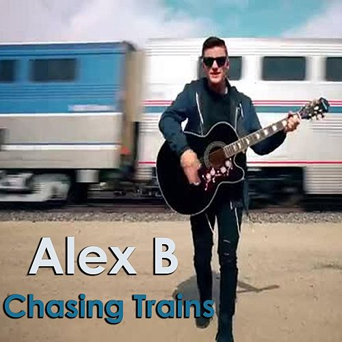 Chasing Trains by Alex B
