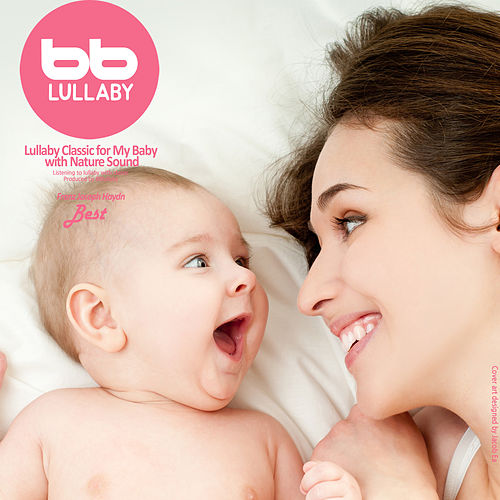 Lullaby Classic for My Baby with Nature Sound, Best by Lullaby