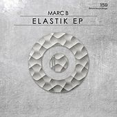 Play & Download Elastik EP by Marc B | Napster