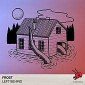 Play & Download Left Behind by Frost | Napster