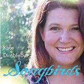 Songbirds by Kate Dimbleby