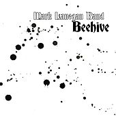 Beehive by Mark Lanegan