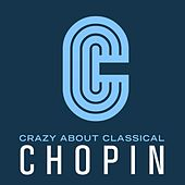Play & Download Crazy About Classical: Chopin by Russian Symphony Orchestra | Napster
