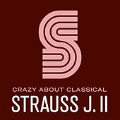 Crazy About Classical: Strauss J. II by Russian Symphony Orchestra
