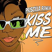 Kiss Me by Priscilla Renea