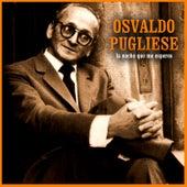 La Noche Que Me Esperes by Osvaldo Pugliese