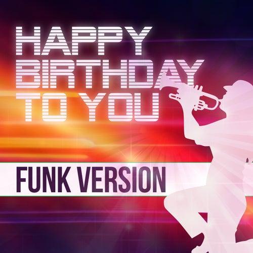 Happy Birthday To You (Funk Version) by Happy Birthday