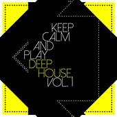 Keep Calm and Play Deep House, Vol. 1 by Various Artists