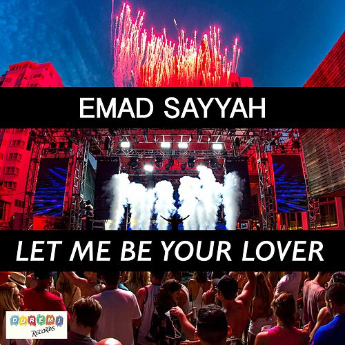 Play & Download Let Me Be Your Lover by Emad Sayyah | Napster