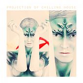 Projection of Chilling House by Various Artists