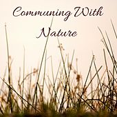 Communing With Nature by Nature Sounds