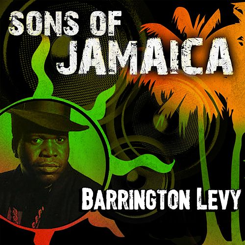 Play & Download Sons of Jamaica by Barrington Levy | Napster