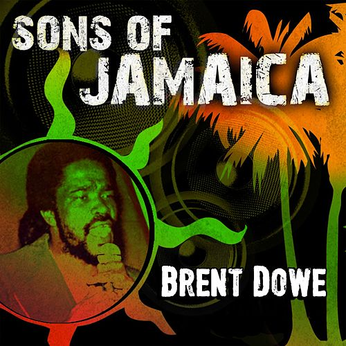 Sons of Jamaica by Brent Dowe