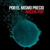 Play & Download Por el Mismo Precio by Nacha Pop | Napster