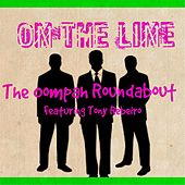 On the Line (feat.  Tony Rebeiro) by The Oompah Roundabout