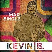 Play & Download Maxi Single by Kevin B. | Napster