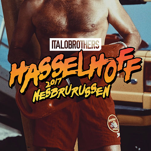 Play & Download Hasselhoff 2017 by ItaloBrothers | Napster