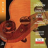 Play & Download Onslow, Dancla, Rode: Trois quatuors by Quatuor Debussy | Napster
