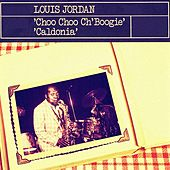 Play & Download Choo Choo Ch'boogie by Louis Jordan | Napster