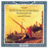 Play & Download Mozart: Die Entführung aus dem Serail Harmoniemusik by Amadeus Winds | Napster