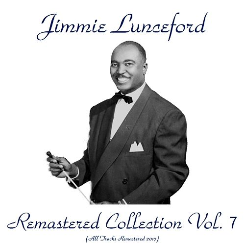 Play & Download Remastered Collection, Vol. 7 (All Tracks Remastered 2017) by Jimmie Lunceford | Napster