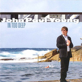 Play & Download In Too Deep by John Paul Young | Napster