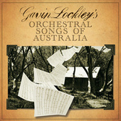 Gavin Lockey's Orchestral Songs Of Australia by Various Artists