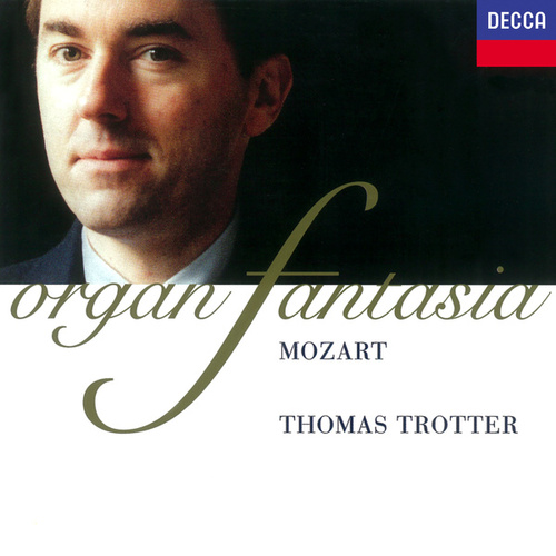 Mozart: Fantasia - Organ Works by Thomas Trotter
