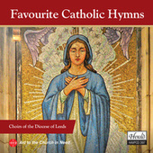 Play & Download Favourite Catholic Hymns by Choirs of the Diocese of Leeds | Napster