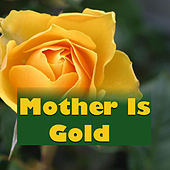 Mother Is Gold von Various Artists