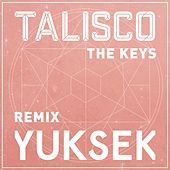 The Keys (Yuksek Remix) by Talisco