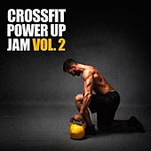 Play & Download Crossfit Power Up Jam, Vol. 2 by Various Artists | Napster