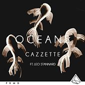 Play & Download Oceans (feat. Leo Stannard) by Cazzette | Napster