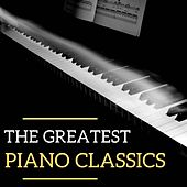The Greatest Piano Classics by Various Artists