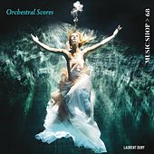 Play & Download Orchestral Scores by Laurent Dury | Napster
