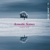 Play & Download Acoustic Scenes by Laurent Dury | Napster