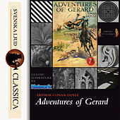 Adventures of Gerard (unabridged) by Sir Arthur Conan Doyle