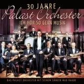 30 Jahre Palast Orchester - Ich hör so gern Musik von Palast Orchester mit seinem Sänger Max Raabe