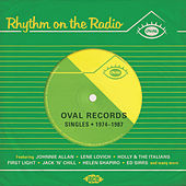 Play & Download Rhythm On The Radio - Oval Records Singles 1974-1987 by Various Artists | Napster