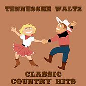 Tennessee Waltz: Classic Country Hits by Various Artists