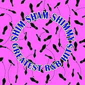 Shim Sham Shimmy: Greatest R&B Hits by Various Artists