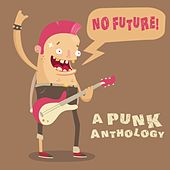 Play & Download No Future! A Punk Anthology by Various Artists | Napster