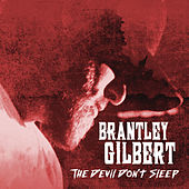 Play & Download The Devil Don't Sleep by Brantley Gilbert | Napster